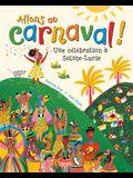 Allons Au Carnaval!: Une Célébration À Sainte-Lucie
