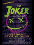 The Joker Psychology, Volume 12: Evil Clowns and the Women Who Love Them
