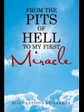 From the Pits of Hell: To My First Miracle