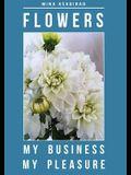 Flowers: My Business, My Pleasure