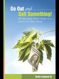 Go Out and Sell Something!: The Recession-Proof Guide to a Successful Sales Career