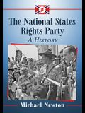 The National States Rights Party: A History