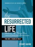The Resurrected Life Study Guide: Making All Things New