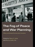 The Fog of Peace and War Planning: Military and Strategic Planning Under Uncertainty