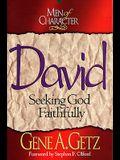 David: Seeking God Faithfully (Men of Character)