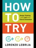 How to Try: Design Thinking and Church Innovation