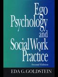 Ego Psychology and Social Work Practice: 2nd Edition
