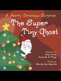 The Super Tiny Ghost: A Merry Christmas Surprise