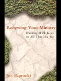 Renewing Your Ministry: Walking with Jesus in All That You Do