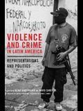 Violence and Crime in Latin America: Representation and Politics