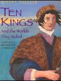 Ten Kings: And The Worlds They Rule