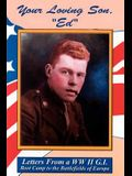 Your Loving Son, Ed: Letters from a WWII G.I. -- Boot Camp to the Battlefields of Europe