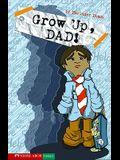 Grow Up, Dad!