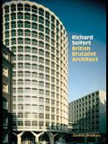 Richard Seifert: British Brutalist Architecture