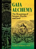 Gaia Alchemy: The Reuniting of Science, Psyche, and Soul