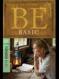 Be Basic: Believing the Simple Truth of God's Word, Genesis 1-11