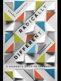 Radically Different: A Student's Guide to Community (Student Guide)