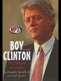 Boy Clinton: The Political Biography