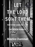 Let the Lord Sort Them: The Rise and Fall of the Death Penalty