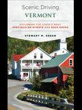 Scenic Driving Vermont: Exploring the State's Most Spectacular Byways and Back Roads