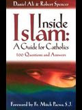 Inside Islam: A Guide for Catholics: 100 Questions and Answers
