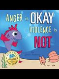 Anger is OKAY Violence is NOT