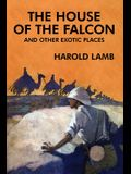 The House of the Falcon and Other Exotic Places