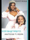 Boss Single Parents Masterplan to Healing