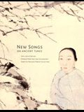 New Songs on Ancient Tunes: 19th-20th Century Chinese Paintings and Calligraphy from the Richard Fabian Collection