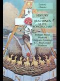 History and Teachings of the Rosicrucians: Esoteric Classics
