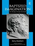 Baptized Imagination: The Theology of George MacDonald