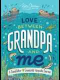 Love Between Grandpa and Me: A Grandfather and Grandchild Keepsake Journal