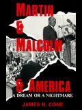 Martin & Malcolm & America: A Dream or a Nightmare