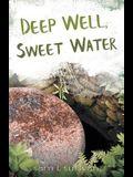 Deep Well, Sweet Water
