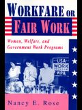 Workfare or Fair Work: Women, Welfare, and Government Work Programs