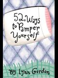 52 Ways to Pamper Yourself