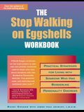 Stop Walking on Eggshells Workbook: Practical Strategies for Living with Someone Who Has Borderline Personality Disorder
