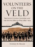 Volunteers on the Veld: Britain's Citizen-Soldiers and the South African War, 1899-1902