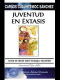 Juventud En Extasis = Youth in Sexual Ecstasy