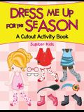 Dress Me Up for the Season (A Cutout Activity Book)