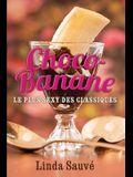 Choco-Banane: Le plus sexy des classiques
