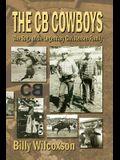 The CB Cowboys: The Saga of the Legendary Christensen Family