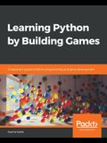 Learning Python by Building Games