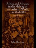 Africa and Africans in the Making of the Atlantic World, 1400-1800