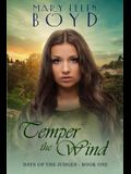Temper the Wind: Days of the Judges, Book 1