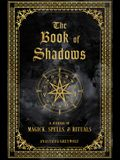The Book of Shadows: A Journal of Magick, Spells, & Rituals