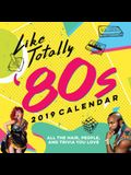 2019 Like Totally '80s Wall Calendar: All the Hair, People, and Trivia You Love
