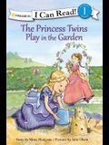 The Princess Twins Play in the Garden (I Can Read! / Princess Twins Series)