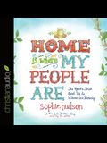 Home Is Where My People Are Lib/E: The Roads That Lead Us to Where We Belong