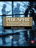 PHR/SPHR Professional in Human Resources Certification Practice Exams [With CDROM]